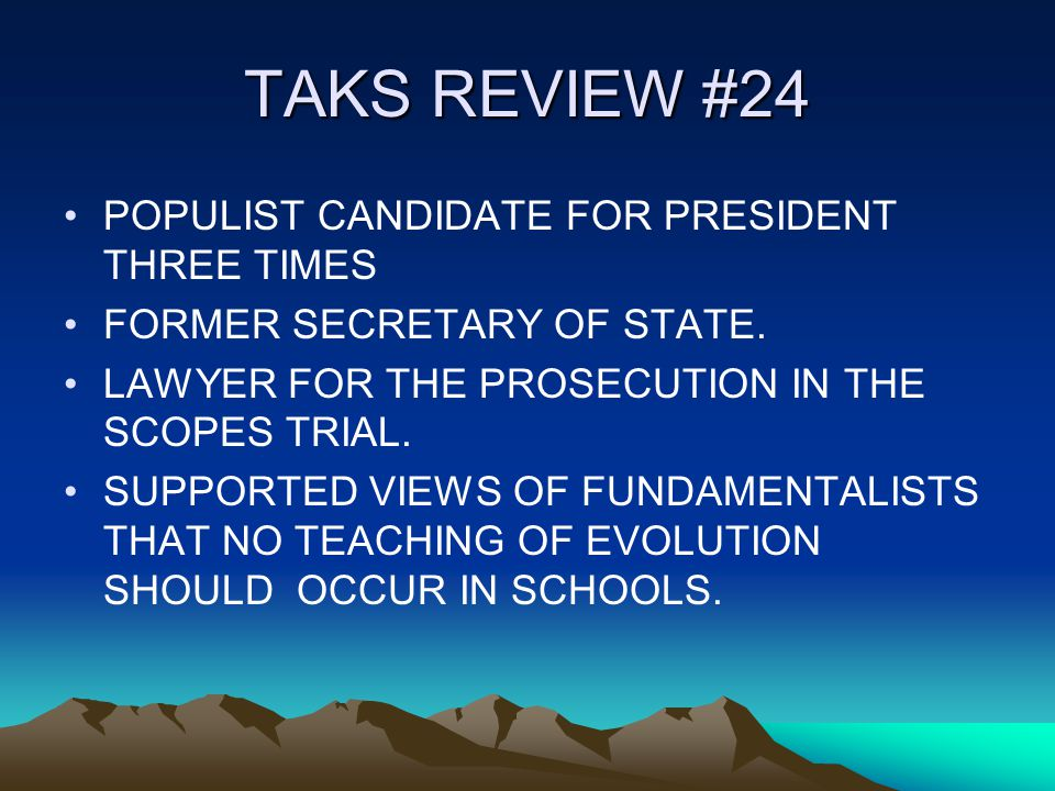 TAKS REVIEW #24 POPULIST CANDIDATE FOR PRESIDENT THREE TIMES FORMER SECRETARY OF STATE.