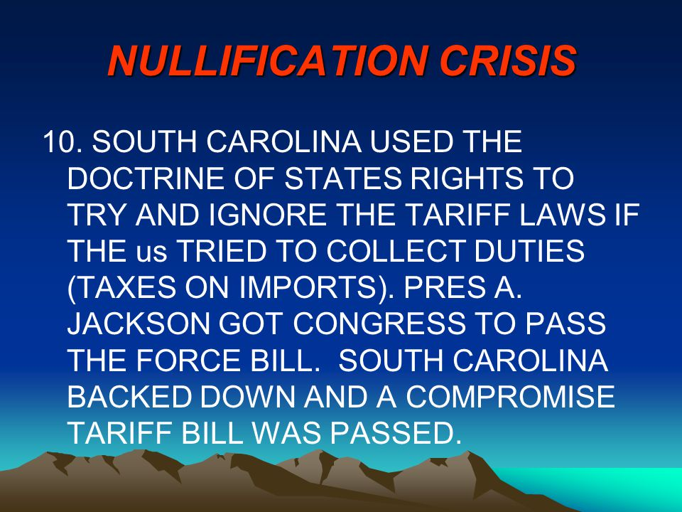 NULLIFICATION CRISIS 10.