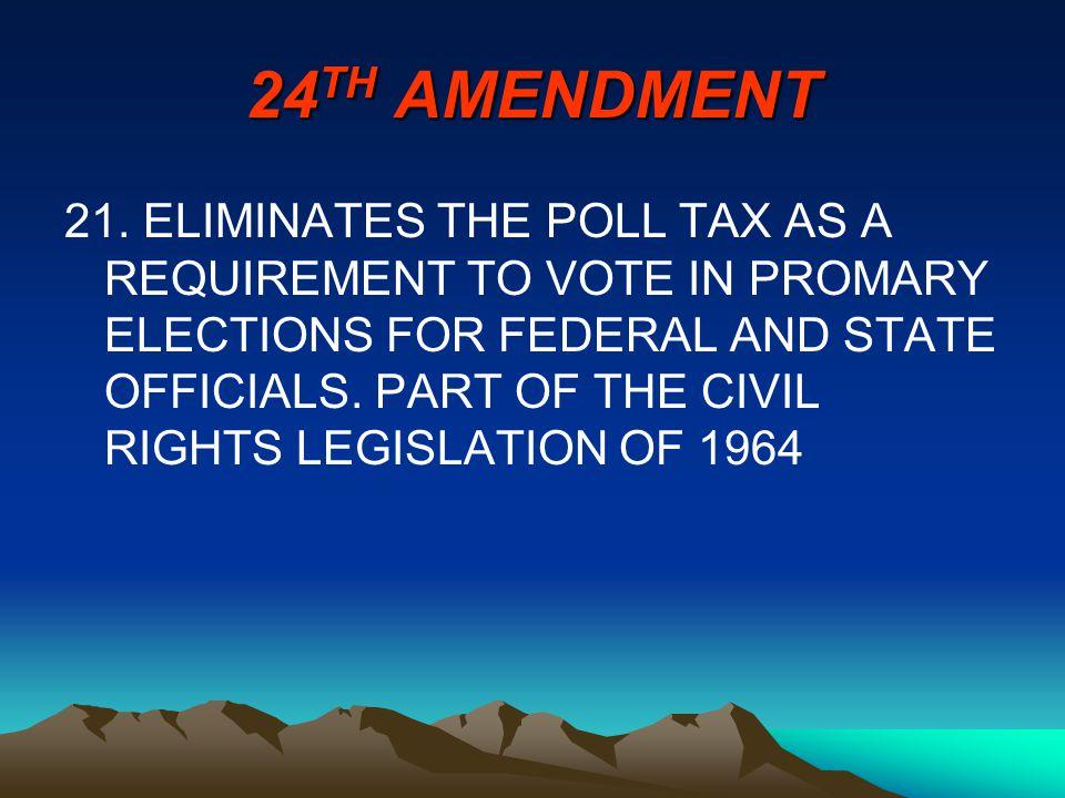 24 TH AMENDMENT 21.