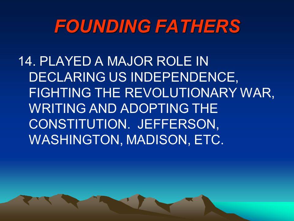 FOUNDING FATHERS 14.
