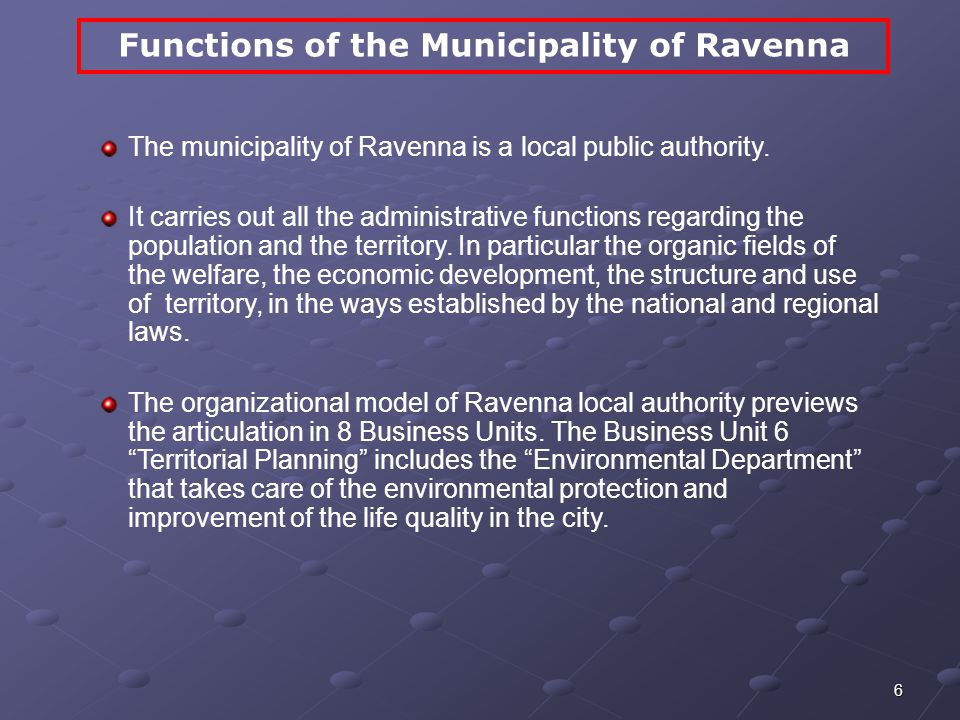 6 Functions of the Municipality of Ravenna The municipality of Ravenna is a local public authority.