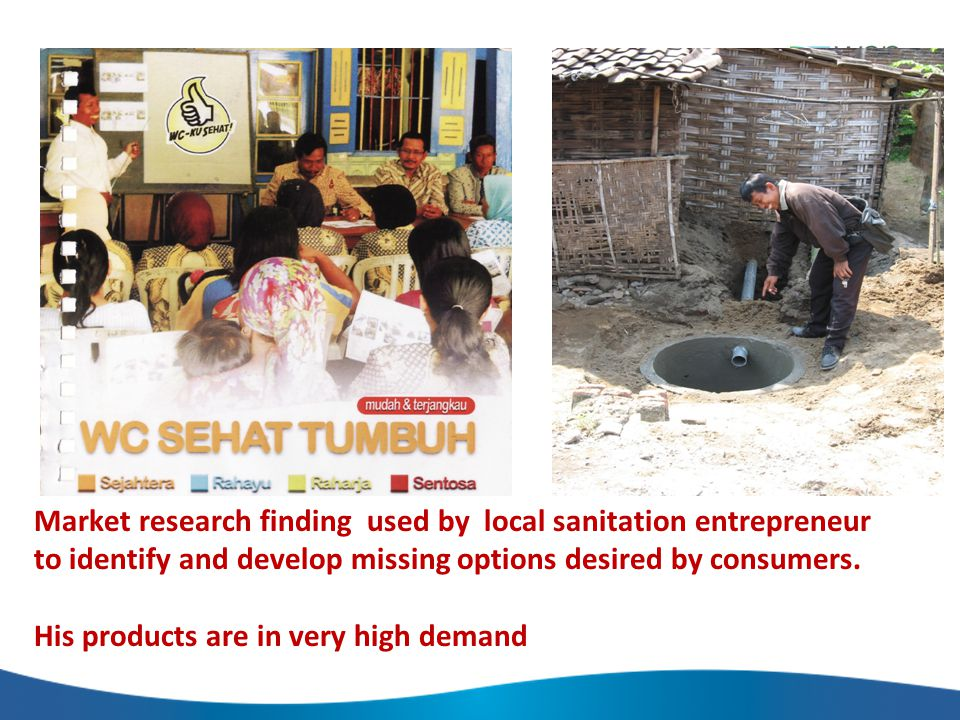 Market research finding used by local sanitation entrepreneur to identify and develop missing options desired by consumers.