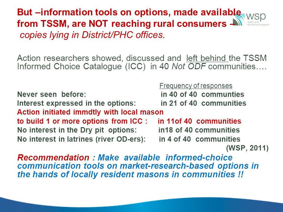 But –information tools on options, made available from TSSM, are NOT reaching rural consumers – copies lying in District/PHC offices. Action researche