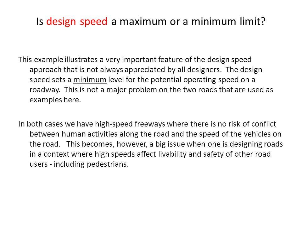 Is design speed a maximum or a minimum limit.