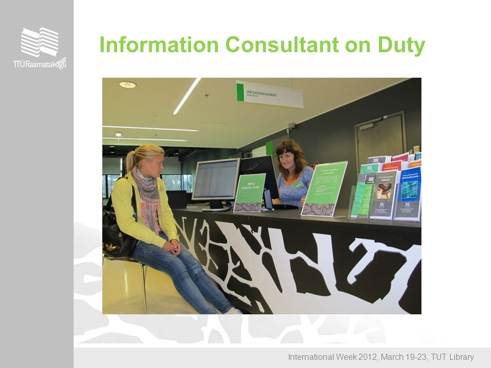 International Week 2012, March 19-23, TUT Library Information Consultant on Duty