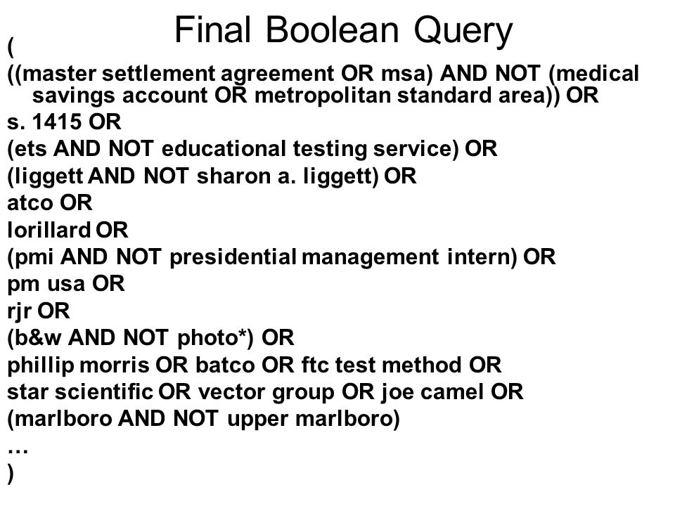 Final Boolean Query ( ((master settlement agreement OR msa) AND NOT (medical savings account OR metropolitan standard area)) OR s.