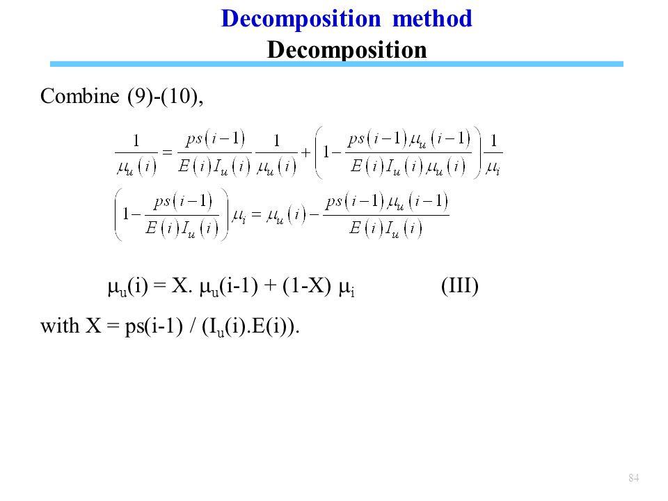 84 Combine (9)-(10),  u (i) = X.  u (i-1) + (1-X)  i (III) with X = ps(i-1) / (I u (i).E(i)).