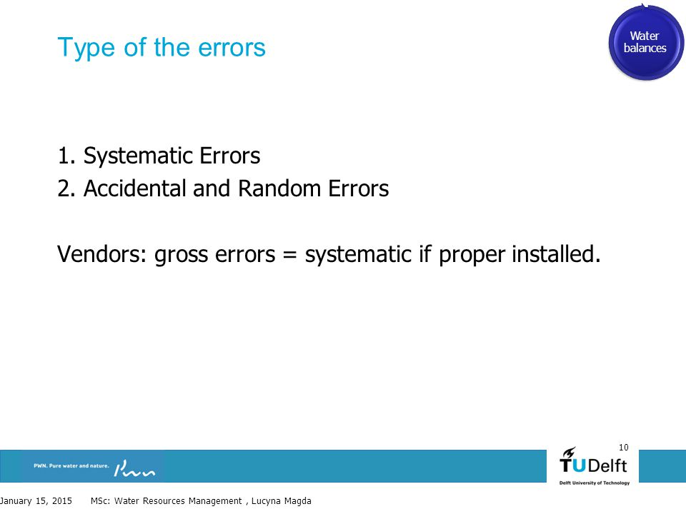 10 Type of the errors 1. Systematic Errors 2.