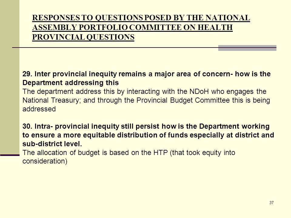 37 RESPONSES TO QUESTIONS POSED BY THE NATIONAL ASSEMBLY PORTFOLIO COMMITTEE ON HEALTH PROVINCIAL QUESTIONS 29.