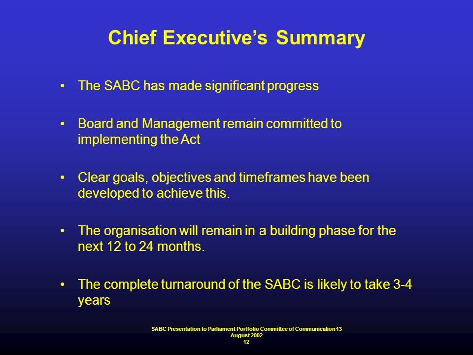 Chief Executive's Summary The SABC has made significant progress Board and Management remain committed to implementing the Act Clear goals, objectives