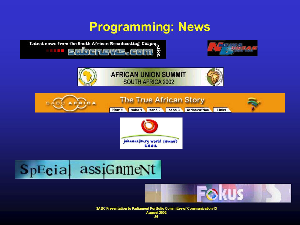 SABC Presentation to Parliament Portfolio Committee of Communication 13 August 2002 26 Programming: News