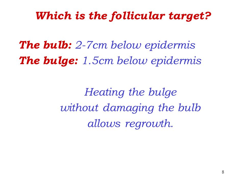 8 Which is the follicular target.