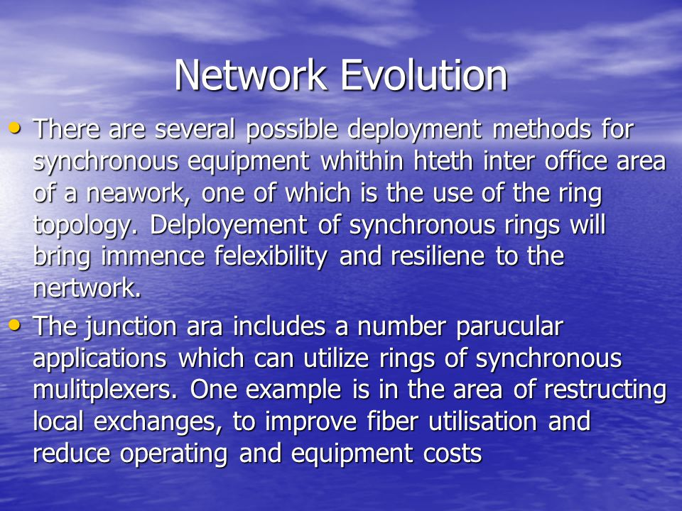 Network Evolution There are several possible deployment methods for synchronous equipment whithin hteth inter office area of a neawork, one of which i