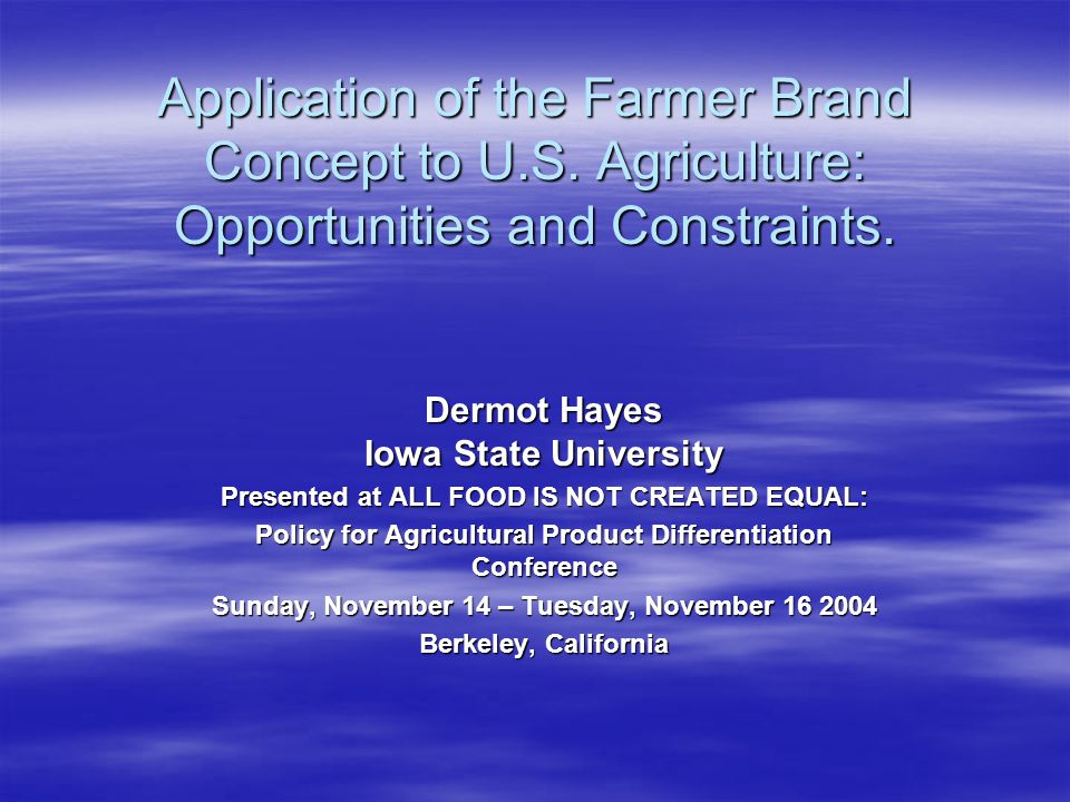 Application of the Farmer Brand Concept to U.S. Agriculture: Opportunities and Constraints.