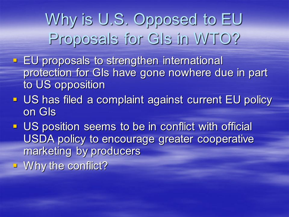 Why is U.S. Opposed to EU Proposals for GIs in WTO.