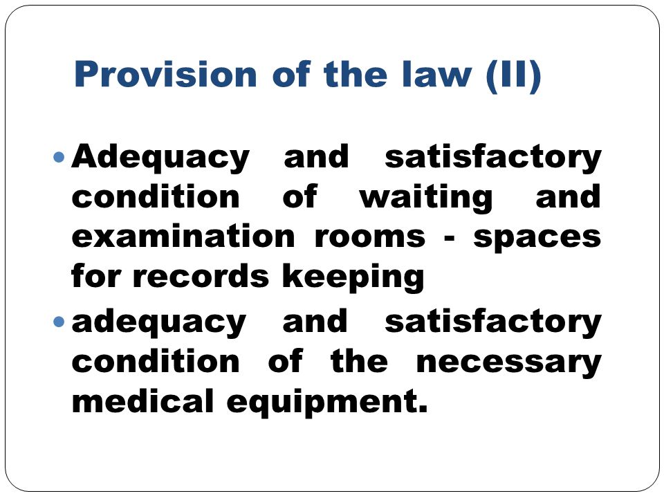 Provision of the law (II) Adequacy and satisfactory condition of waiting and examination rooms - spaces for records keeping adequacy and satisfactory