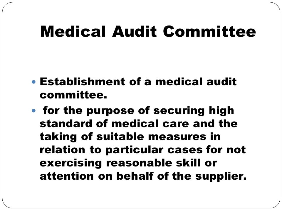 Medical Audit Committee Establishment of a medical audit committee.