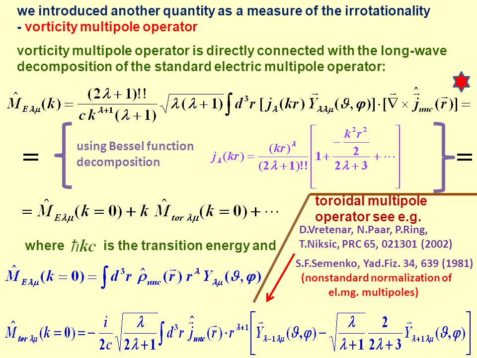 we introduced another quantity as a measure of the irrotationality - vorticity multipole operator vorticity multipole operator is directly connected w