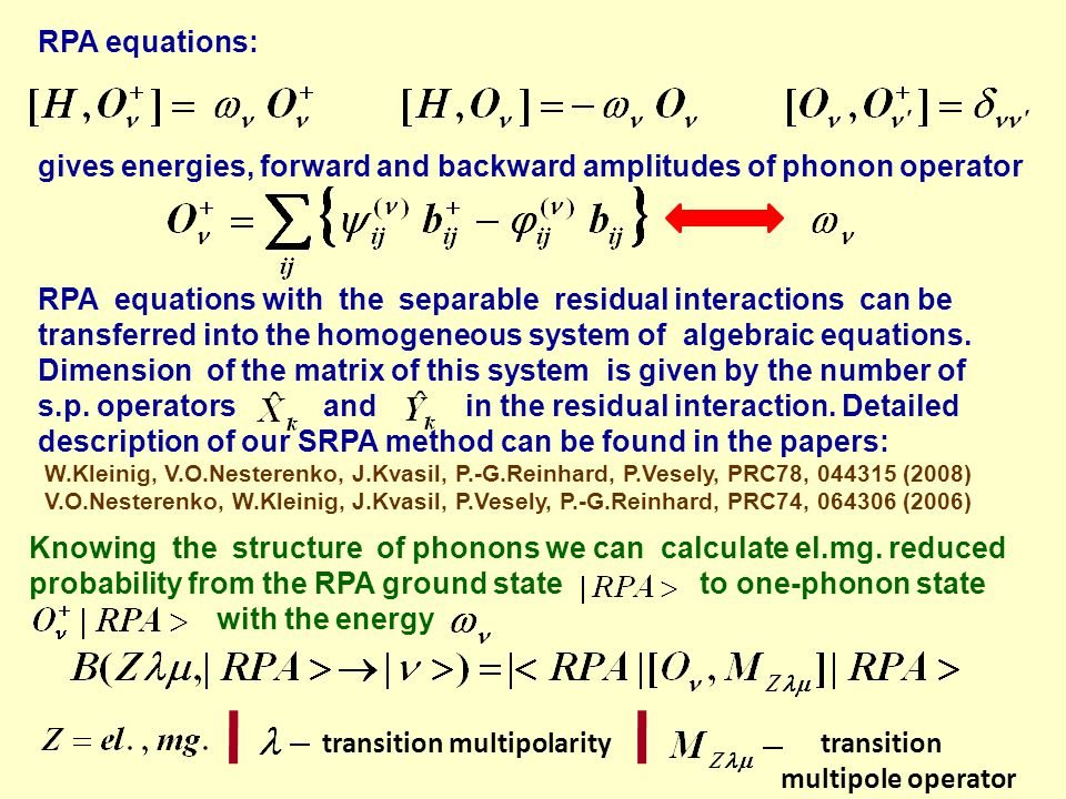 Then the energy weighted strength function is: This quantity can be determined even without the solving the RPA equations for each individual phonon state using the Cauchy theorem and the substitution see V.O.Nesterenko, W.Kleinig, J.Kvasil, P.Vesely, P.-G.Reinhard, PRC74, 064306 (2006)