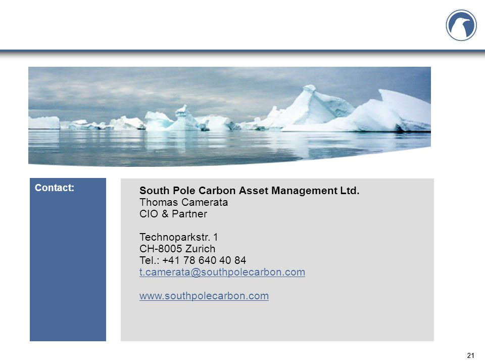 21 South Pole Carbon Asset Management Ltd. Thomas Camerata CIO & Partner Technoparkstr.