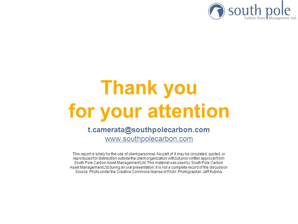 22 Thank you for your attention t.camerata@southpolecarbon.com www.southpolecarbon.com This report is solely for the use of client personnel.