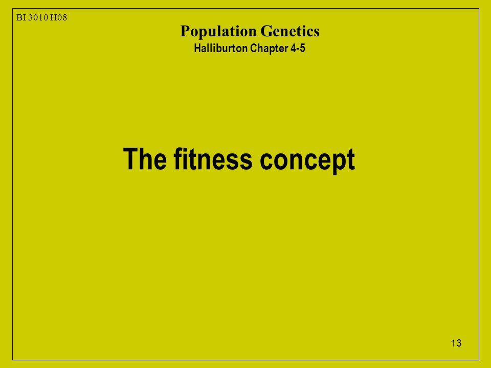 13 BI 3010 H08 Population Genetics Halliburton Chapter 4-5 The fitness concept