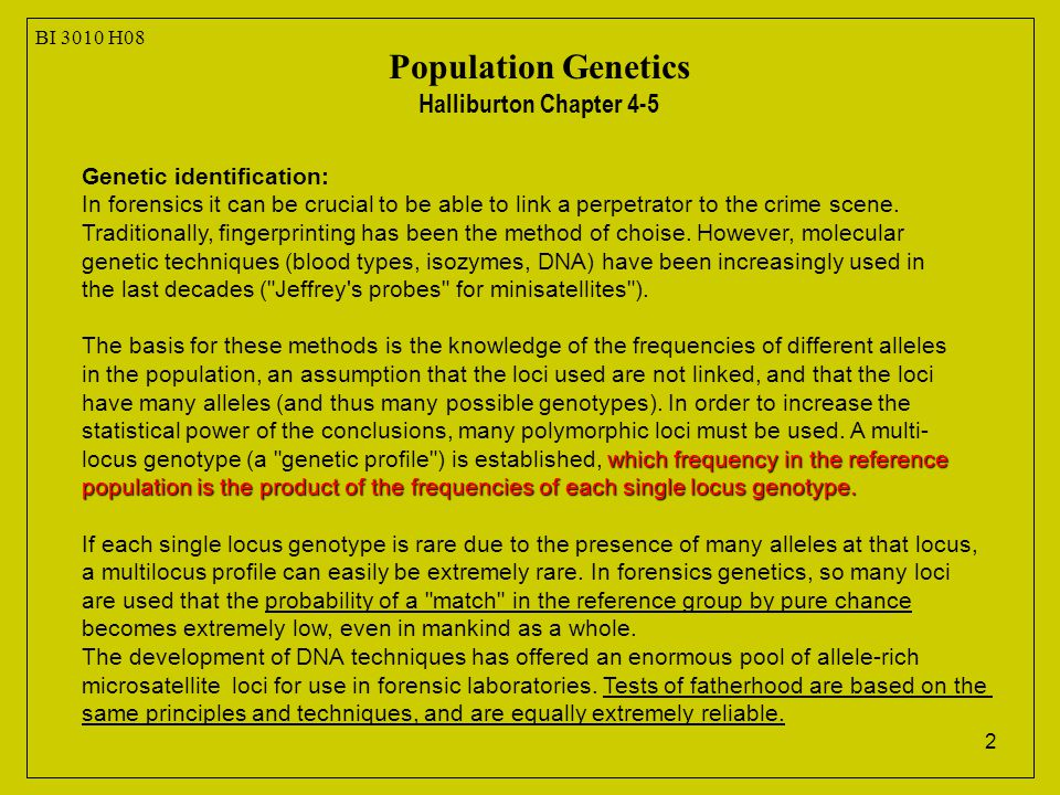 2 BI 3010 H08 Genetic identification: In forensics it can be crucial to be able to link a perpetrator to the crime scene.