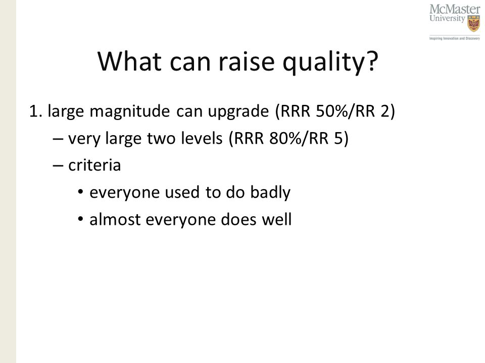 What can raise quality. 1.