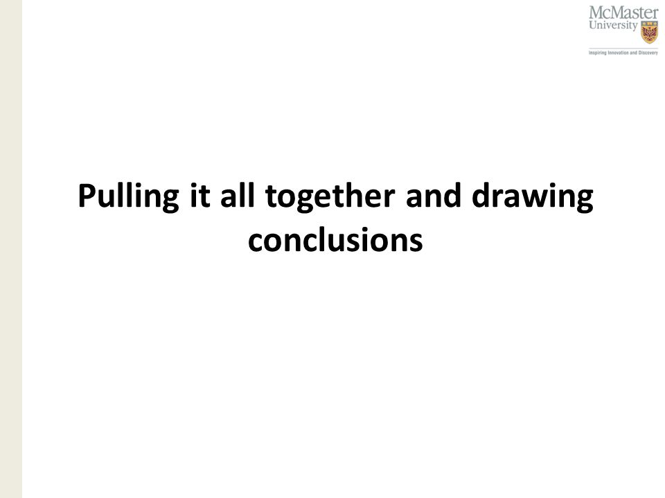 Pulling it all together and drawing conclusions