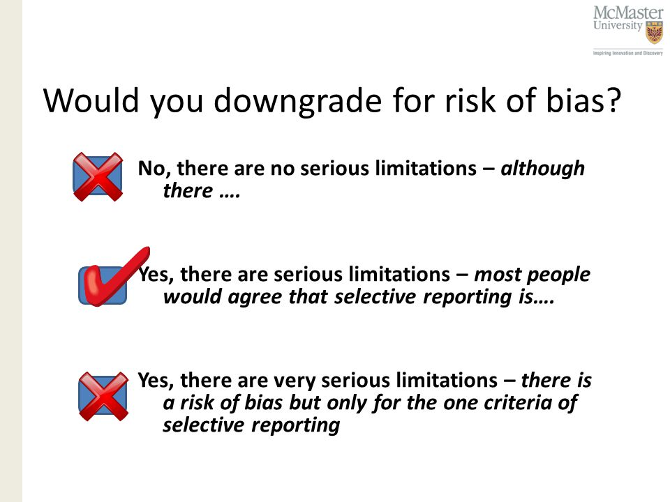 No, there are no serious limitations – although there …. Yes, there are serious limitations – most people would agree that selective reporting is…. Ye