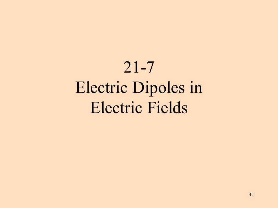 41 21-7 Electric Dipoles in Electric Fields