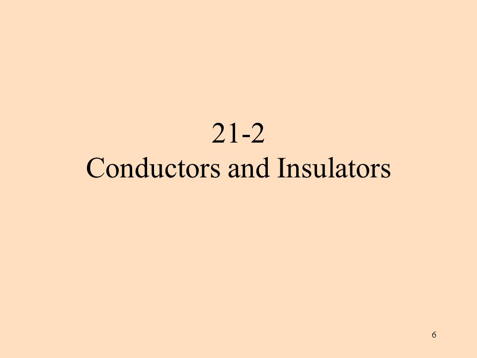 6 21-2 Conductors and Insulators