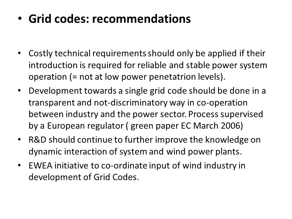 Wind power benefits to security of supply Substitution of (imported)fuel burned in conventional (thermal) plants Replacement of conventional generation capacity ( wind powers capacity credit): between 35% and 10% WP capacity Technology diversification Increase of price security – reduction of portfolio costs/risks by price stability