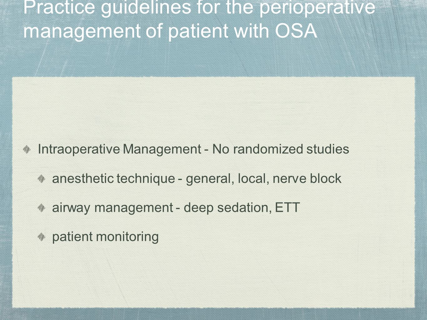 Practice guidelines for the perioperative management of patient with OSA Intraoperative Management - No randomized studies anesthetic technique - gene