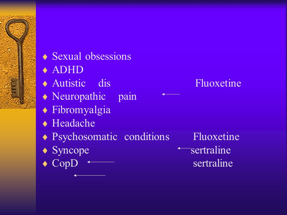  Indication  Depression Sertraline Fluoxetine  Obsessive – Compulsive Disorder  (OCD) Floxentine  Panic dis citalopram  Eating dis Bulimia Fluoxetine  Anorexia Fluoxetine  B.P.D  Social phobia Paroxetine  PTSD  PMS  Premataure EjaculationFluoxtine  Sertraline