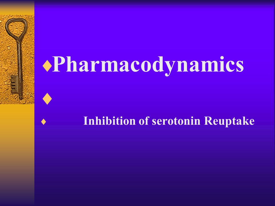  Pharmacokinetics  half life = 1-3 days  metabolized : liver  P4 5O – Cyp 2D6