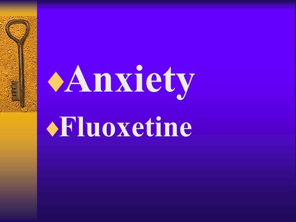  Headaches  18-20%  Fluoxetine