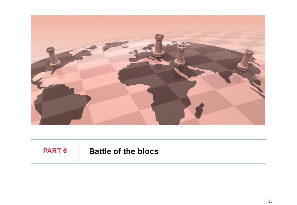 28 PART 6 Battle of the blocs