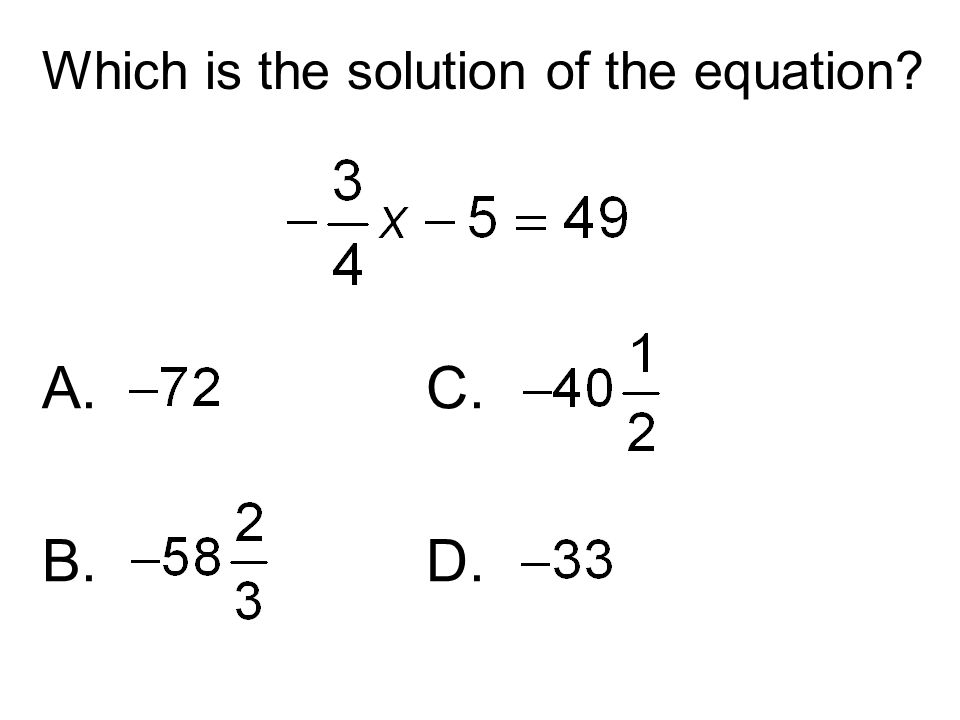 Which is the solution of the equation? A. C. B. D.