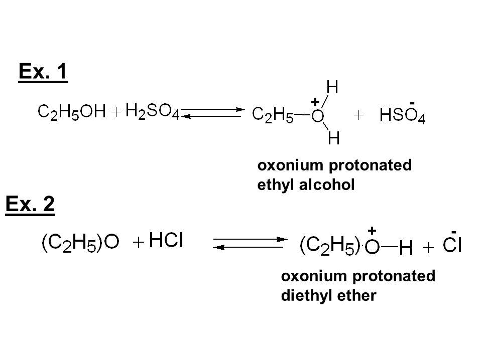 -+ oxonium protonated ethyl alcohol Ex. 1 Ex. 2 oxonium protonated diethyl ether +-