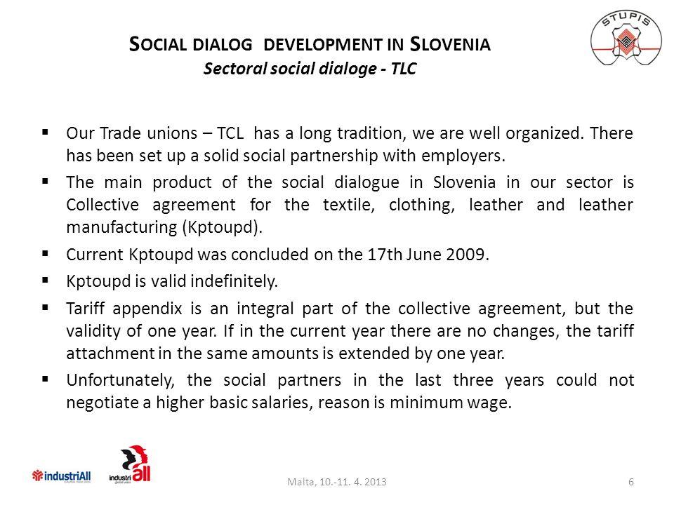 S OCIAL DIALOG DEVELOPMENT IN S LOVENIA Sectoral social dialoge - TLC Malta, 10.-11.