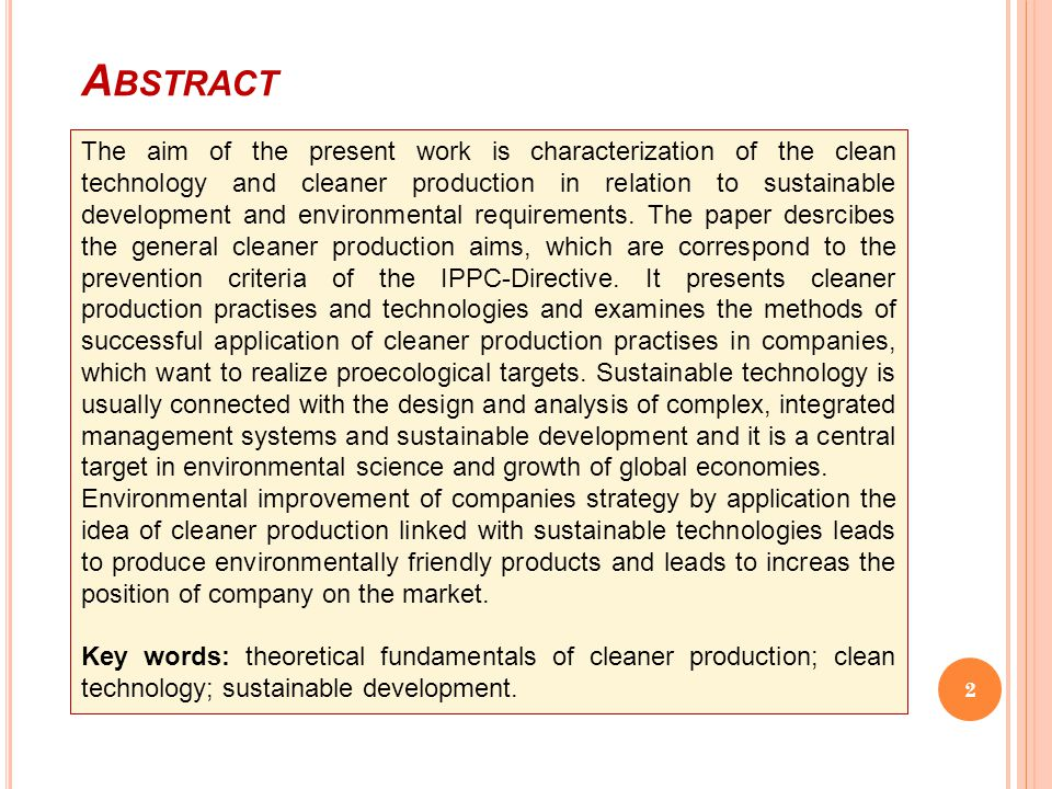 A BSTRACT 2 The aim of the present work is characterization of the clean technology and cleaner production in relation to sustainable development and