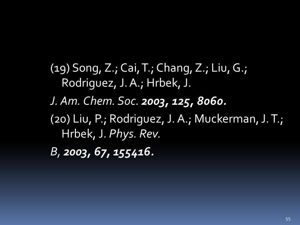 (19) Song, Z.; Cai, T.; Chang, Z.; Liu, G.; Rodriguez, J.