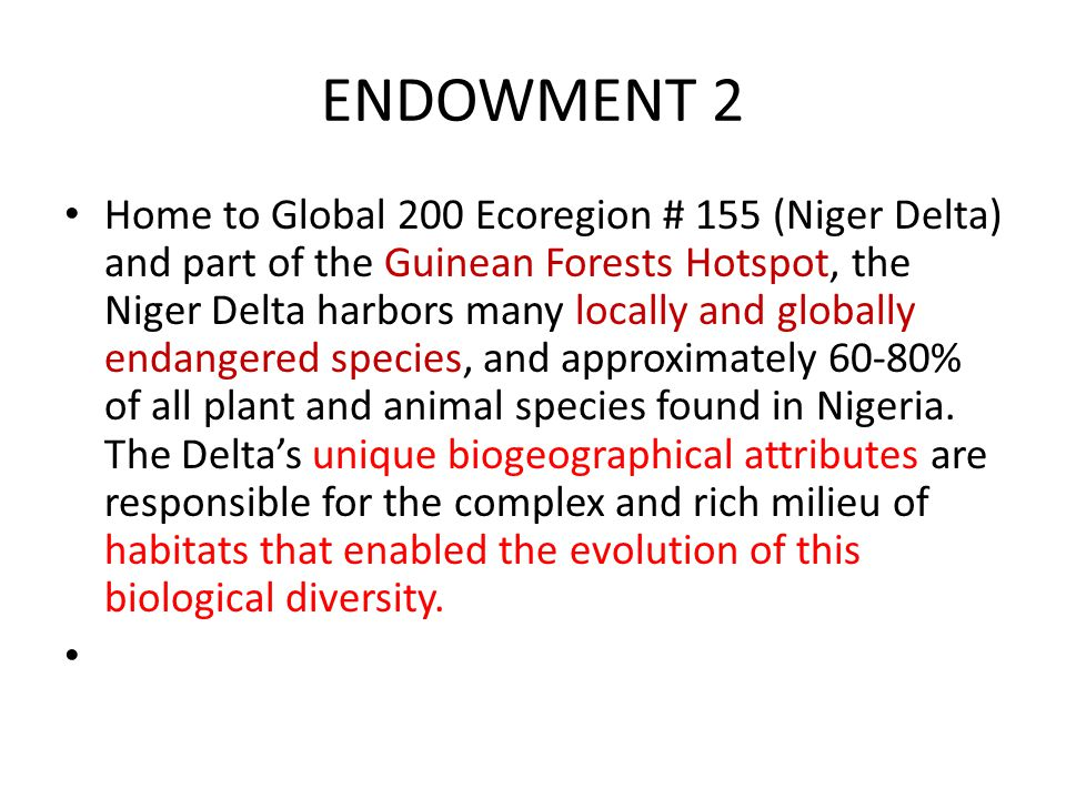 ENDOWMENT 3 The Niger Delta is one of the largest wetlands in the world and isAfrica's largest Delta.