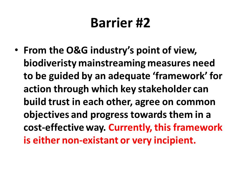 Barrier #3 Financing for improved management of biodiversity in the Niger Delta is inadequate, inefficiently disbursed, and not linked sufficiently to priority biodiversity areas, O&G operations or communities around the Delta.