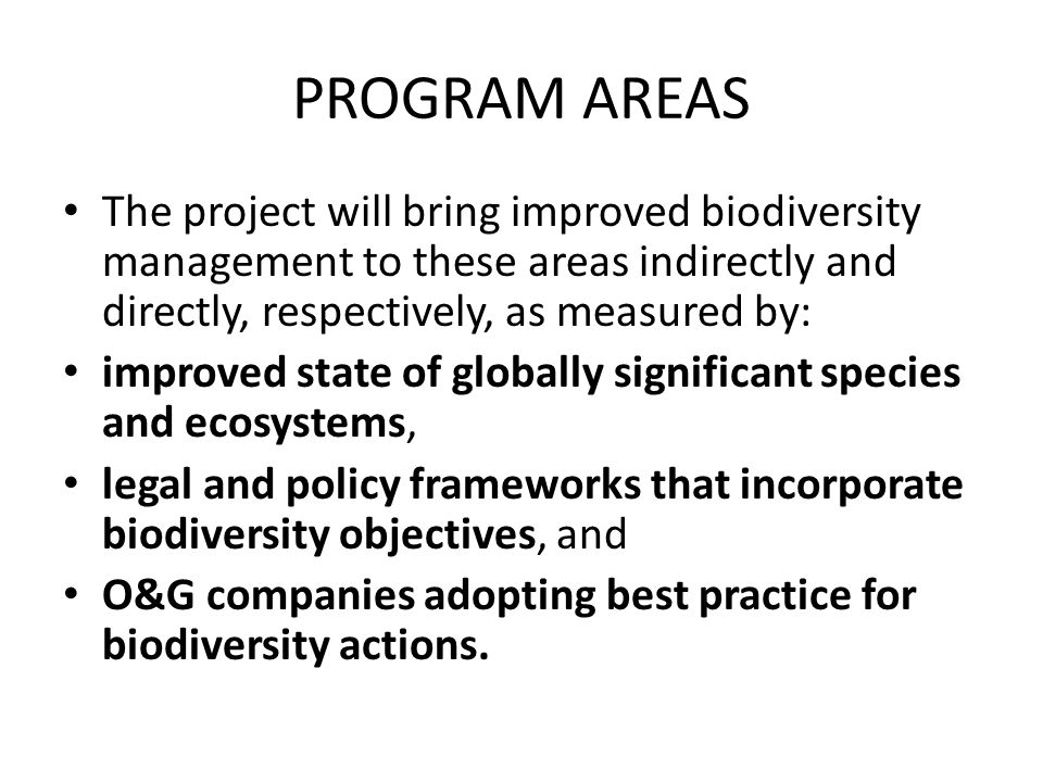 KEY RESULTS The establishment of a long-term funding mechanism for mainstreaming biodiversity into the O&G sector, called the Niger Delta Biodiversity Trust.