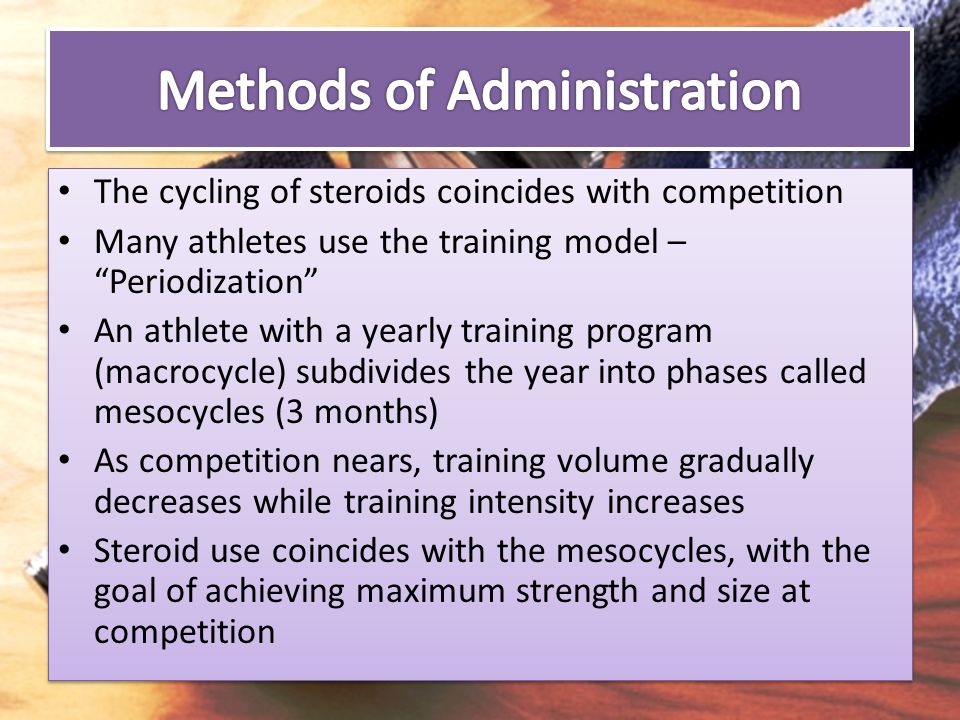 "The cycling of steroids coincides with competition Many athletes use the training model – ""Periodization"" An athlete with a yearly training program (m"