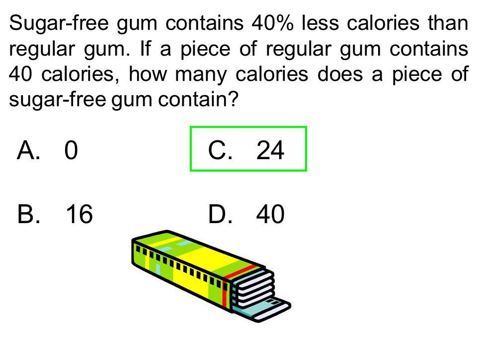 Sugar-free gum contains 40% less calories than regular gum. If a piece of regular gum contains 40 calories, how many calories does a piece of sugar-fr