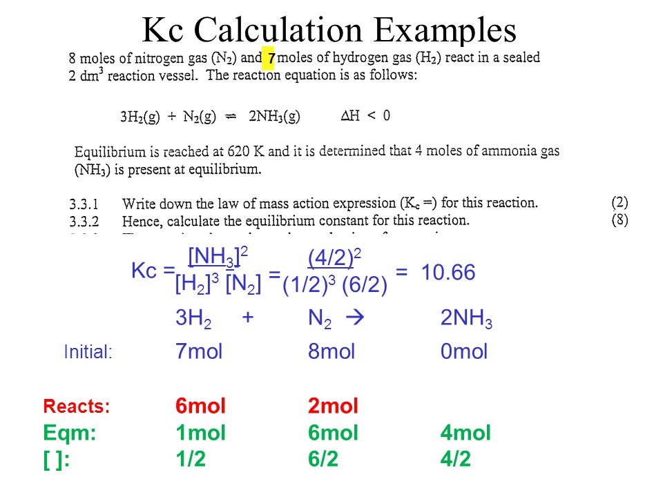 Kc Calculation Examples Write expressions for Kc for each of the following reactions: A.C 3 H 8 (g) + 5O 2 (g)  3CO 2 (g) + 4H 2 O(g) B.Ca(s) + 2H 2
