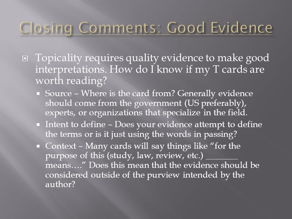  Topicality requires quality evidence to make good interpretations.